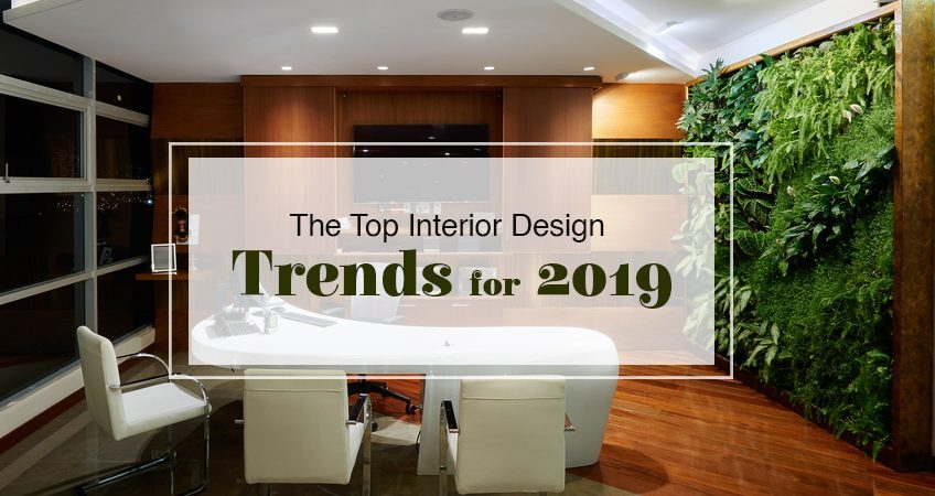 Top Interior Design Trends 2019