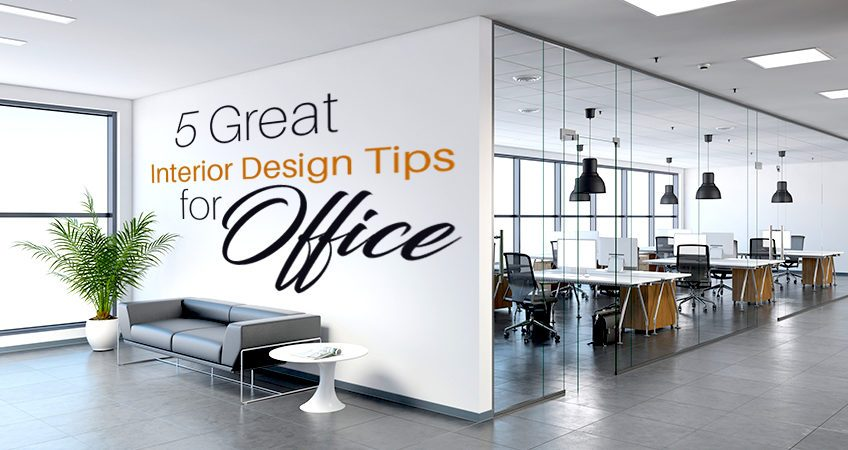 5 great Interior Design Tips for Office